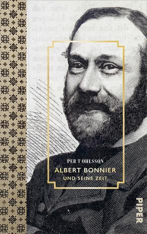 Albert Bonnier und seine Zeit von Ohlsson,  Per T, Rüegger,  Lotta, Wolandt,  Holger