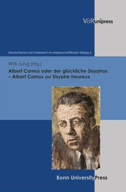 Albert Camus oder der glückliche Sisyphos – Albert Camus ou Sisyphe heureux von Jung,  Willi, Rétif,  Françoise, Robert,  Catherine