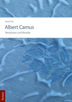Albert Camus – Revolution und Revolte von Oei,  Bernd