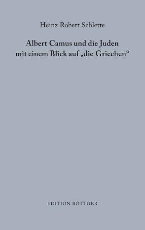 """Albert Camus und die Juden mit einem Blick auf """"die Griechen"""" von Lechtenberg,  Adolphe, Schlette,  Heinz Robert"""