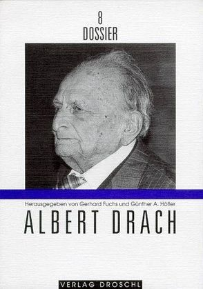 Albert Drach von Fetz,  Bernhard, Fischer,  André, Fuchs,  Gerhard, Höfler,  Günther A, Schmidt-Dengler,  Wendelin