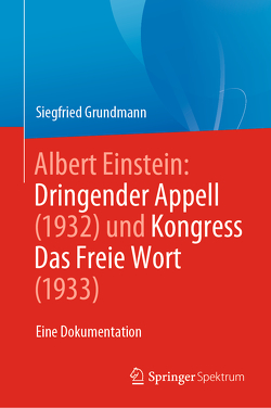 Albert Einstein Dringender Appell (1932) und Kongress Das Freie Wort (1933) von Grundmann,  Siegfried
