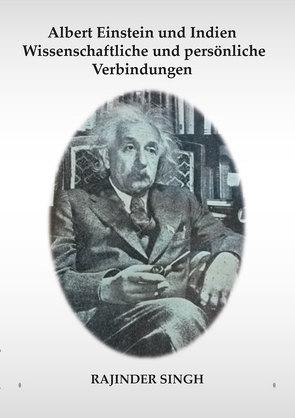 Albert Einstein und Indien – Wissenschaftliche und persönliche Verbindungen von Singh,  Rajinder