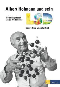 Albert Hofmann und sein LSD – eBook von Hagenbach,  Dieter, Werthmüller,  Lucius