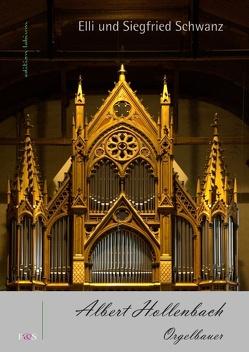 Albert Hollenbach – Orgelbauer von Schwanz,  Elli und Siegfried