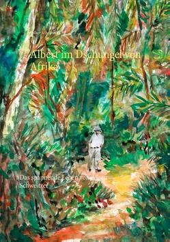 Albert im Dschungel von Afrika von Schoßwald,  Volker