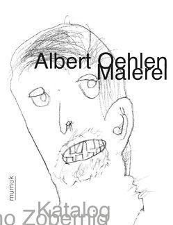 Albert Oehlen. Malerei von Hochdörfer,  Achim, Kraus,  Karola