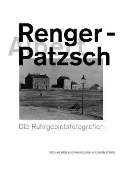 Albert Renger-Patzsch. Die Ruhrgebietsfotografien von Grebe,  Stefanie, Theodor Grütter,  Heinrich
