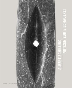 Albert Schilling – Notizen zur Bildhauerei von Schilling,  Roswita, Seiberth,  Jürg
