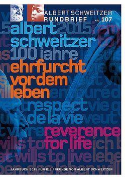 Albert Schweitzer Rundbrief Nr. 107. Jahrbuch 2015 für die Freunde von Albert Scheitzer von Weber Dr.,  Einhard