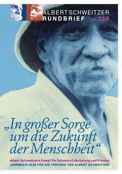 Albert Schweitzer Rundbrief Nr. 110. Jahrbuch 2018 für die Freunde von Albert Schweitzer von Schüz,  Gottfried
