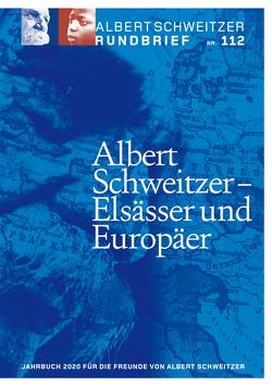 Albert Schweitzer Rundbrief Nr. 112 von Dr. Wolf,  Roland