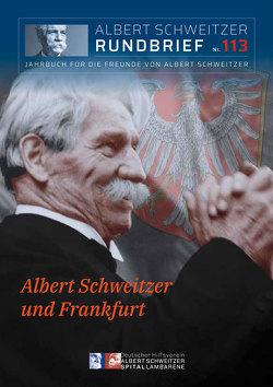Albert Schweitzer Rundbrief Nr. 113 von Dr. Wolf,  Roland