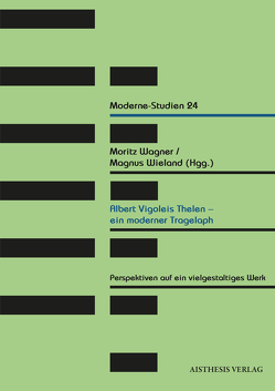 Albert Vigoleis Thelen – ein moderner Tragelaph von Delabar,  Walter, Ester,  Hans, Gormann-Thelen,  Michael, Grossegesse,  Orlando, Kaiser,  Wolfgang, Niekerk,  Carl, Passavant,  Nicolas von, Pütz,  Jürgen, Wagner,  Moritz, Wieland,  Magnus, Wild,  Peter, Zeller,  Rosmarie
