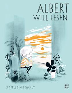 Albert will lesen von Arsenault,  Isabelle, Schaub,  Anna