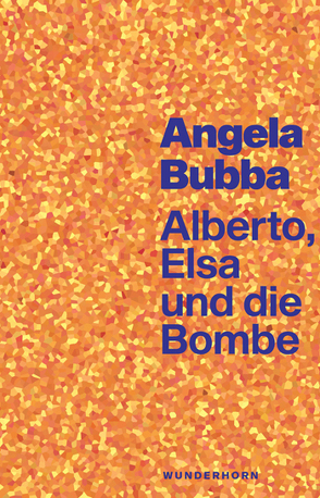 Alberto, Elsa und die Bombe von Bubba,  Angela, Caradonna,  Chiara, Heimann-Stiftung