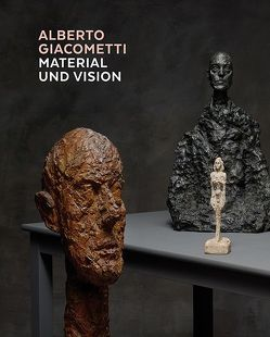 Alberto Giacometti – Material und Vision von Büttner,  Philippe, Crescenzo,  Casimiro Di, Grenier,  Catherine, Haupt,  Tobias, Klemm,  Christian, Mürer,  Kerstin, Zweifel,  Stefan