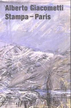 Alberto Giacometti: Stampa – Paris von Rütimann,  Donat, Stutzer,  Beat