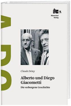 Alberto und Diego Giacometti von Burr-Tilden,  Tatjana, Delay,  Claude, Scheidegger,  Ernst