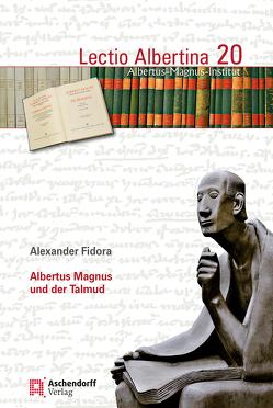 Albertus Magnus und der Talmud von Fidora,  Alexander