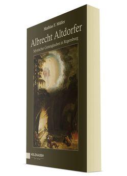Albrecht Altdorfer von Müller,  Mathias F.