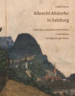 Albrecht Altdorfer in Salzburg von Moosleitner,  Fritz