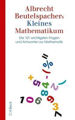 Albrecht Beutelspachers Kleines Mathematikum von Beutelspacher,  Albrecht
