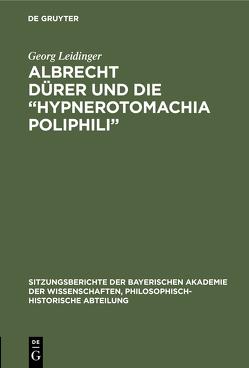 """Albrecht Dürer und die """"Hypnerotomachia Poliphili"""" von Leidinger,  Georg"""
