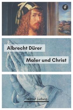 Albrecht Dürer von Ludwig,  Helmut