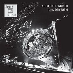 Albrecht Fendrich und der Turm von Köhler,  Herbert, Pohler,  Rainer, Rüth,  Bernhard