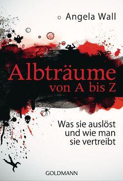 Albträume von A bis Z von Hutter,  Stefanie, Wall,  Angela