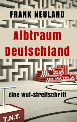 Albtraum Deutschland von Neuland,  Frank