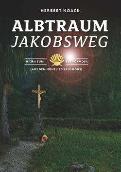 Albtraum Jakobsweg von Noack,  Herbert