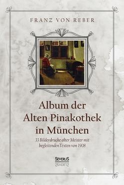 Album der Alten Pinakothek in München von Reber,  Franz von