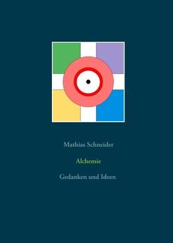 Alchemie von Schneider,  Mathias