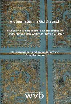 Alchemisten im Goldrausch von Rohmann,  Gina