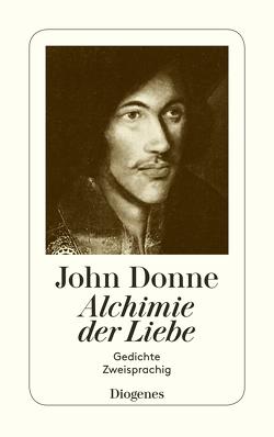 Alchimie der Liebe von Donne,  John, Koppenfels,  Werner von