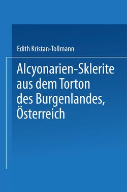 Alcyonarien-Sklerite aus dem Torton des Burgenlandes, Österreich von Tollmann,  Edith
