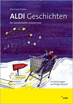 ALDI-Geschichten von Fedtke,  Eberhard, Heinisch,  Philipp