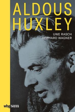 Aldous Huxley von Rasch,  Uwe, Wagner,  Gerhard