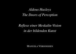 Aldous Huxleys The Doors of Perception. von PD Dr. Vergoossen,  Manuela