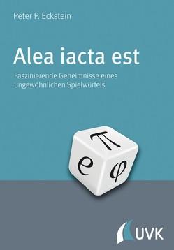Alea iacta est von Eckstein,  Peter