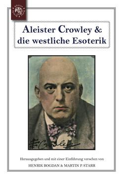 Aleister Crowley & die westliche Esoterik von Bogdan,  Henrik, Starr,  Martin P.