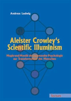 Aleister Crowley's Scientific Illuminism von Ludwig,  Andreas