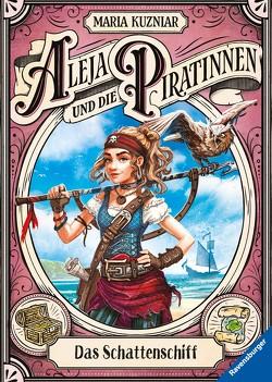 Aleja und die Piratinnen, Band 1: Das Schattenschiff von Kuzniar,  Maria, Orgaß,  Katharina