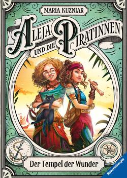 Aleja und die Piratinnen, Band 2: Der Tempel der Wunder von Kuzniar,  Maria, Orgaß,  Katharina