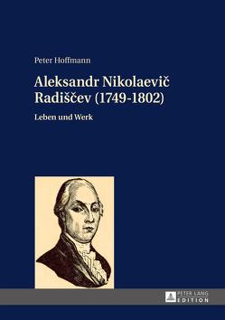 Aleksandr Nikolaevič Radiščev (1749-1802) von Hoffmann,  Peter