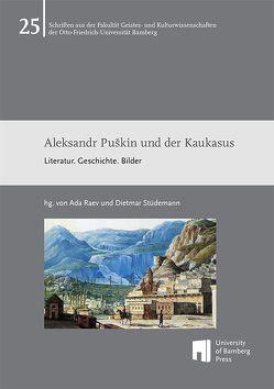 Aleksandr Puškin und der Kaukasus von Raev,  Ada, Stüdemann,  Dietmar