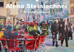 Alena Steinlechner, Acryl auf Leinwand (Wandkalender 2018 DIN A3 quer) von Steinlechner,  Alena
