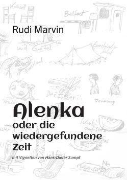 Alenka oder die wiedergefundene Zeit von Marvin,  Rudi